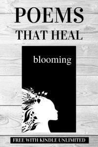 BLOOMING, Collection of Poems That Heal by Alexandra Vasiliu