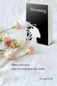 Blooming, A Modern Poetry Book by Alexandra Vasiliu