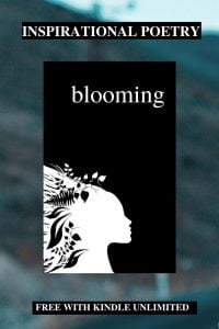 Blooming - An Inspirational Poetry Book by Alexandra Vasiliu
