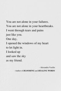 You Are Not Alone - Inspiring Poem by Alexandra Vasiliu, Author of BLOOMING and HEALING WORDS