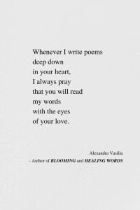 Writing Poems In Your Heart by Alexandra Vasiliu, Author of BLOOMING and HEALING WORDS