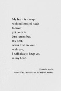 My Heart Is A Map - Inspirational Poem by Alexandra Vasiliu, Author of BLOOMING and HEALING WORDS