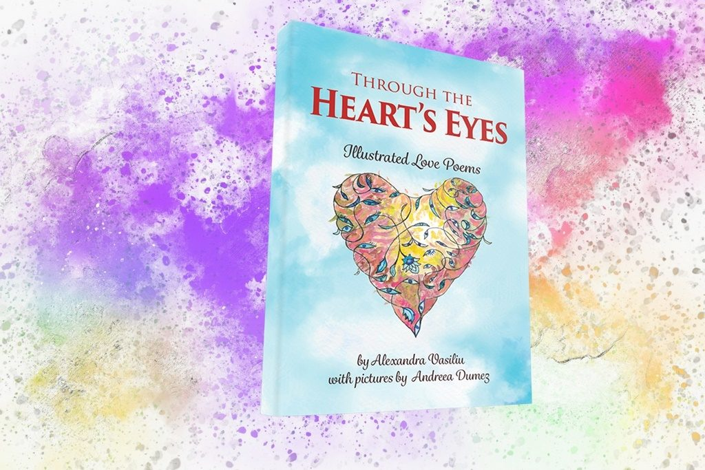 """Through the Heart's Eyes: Illustrated Love Poems"" - Alexandra Vasiliu"