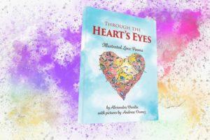 """Through the Heart's Eyes: Illustrated Love Poems"" - Alexandra Vasiliu"