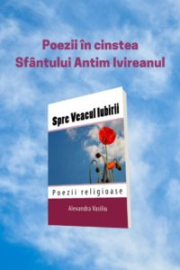 Poezii pentru Sfantul Antim Ivireanul/Alexandra Vasiliu