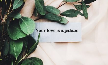 Your Love Is A Palace