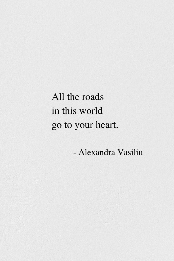 All The Roads - Poem by Alexandra Vasiliu, Author of BLOOMING and HEALING WORDS