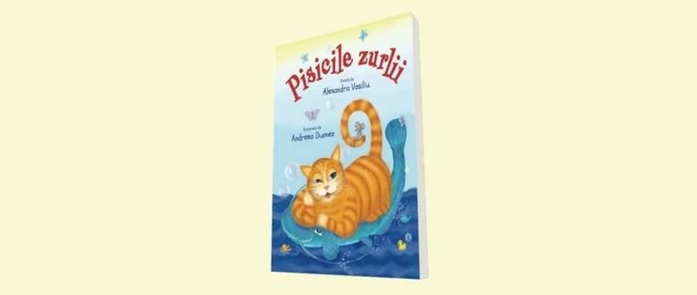 Pisicile zurlii. Poezii ilustrate pentru copii