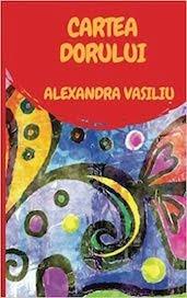 Cartea Dorului de Alexandra Vasiliu