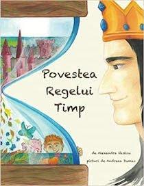 Povestea Regelui Timp de Alexandra Vasiliu