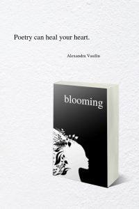 Blooming, A Poetry Book by Alexandra Vasiliu