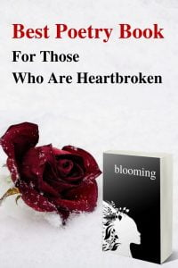 BLOOMING, A Poetry Book For Those Who Are Heartbroken