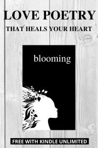 BLOOMING, POETRY BOOK THAT HEALS YOUR HEART BY Alexandra Vasiliu