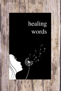 Healing Words - A Powerful Poetry Collection For Broken Hearts by Alexandra Vasiliu