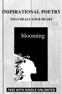 BLOOMING, An Inspirational Poetry Book by Alexandra Vasiliu