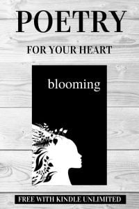Blooming, Poetry Book For Your Heart by Alexandra Vasiliu