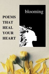 Poems That Heal Your Heart - Blooming by Alexandra Vasiliu