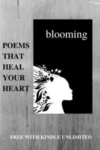 Blooming, A Poetry Book That Always Heals Your Heart by Alexandra Vasiliu