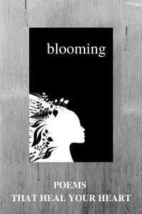 Blooming, A Poetry Book That Always Heal Your Heart by Alexandra Vasiliu