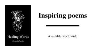 Announcing Healing Words A Poetry Collection For Broken Hearts by Alexandra Vasiliu