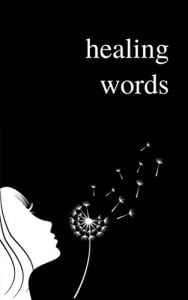 Healing Words An Empowering Poetry Collection For Broken Hearts by Alexandra Vasiliu