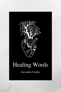 Healing Words - An Empowering Poetry Collection by Alexandra Vasiliu