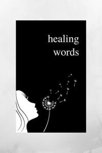 Healing Words - An Empowering Poetry Collection for Broken Hearts
