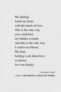 Healing Is All About Love - Poem by Alexandra Vasiliu, Author of BLOOMING and HEALING WORDS
