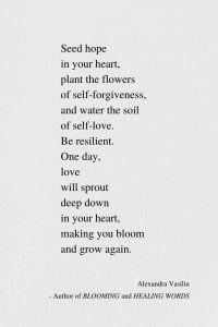 Your Heart Will Bloom Again - Beautiful Poem by Alexandra Vasiliu, Author of BLOOMING and HEALING WORDS