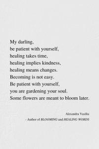 Healing Takes Time - Inspiring Poem by Alexandra Vasiliu, Author of BLOOMING and HEALING WORDS