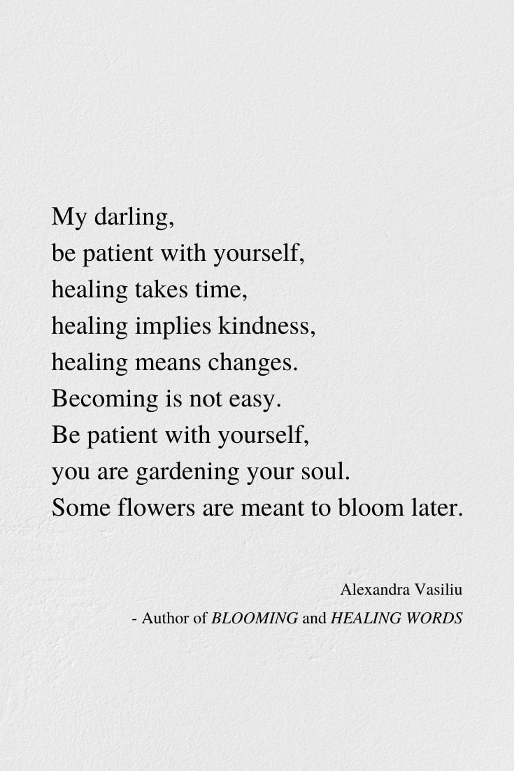 Healing Takes Time - Inspiring Poem by Alexandra Vasiliu, Author of BLOOMING and HEALING WORDS