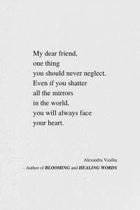 You Will Face Your Heart - Poem by Alexandra Vasiliu, Author of BLOOMING and HEALING WORDS