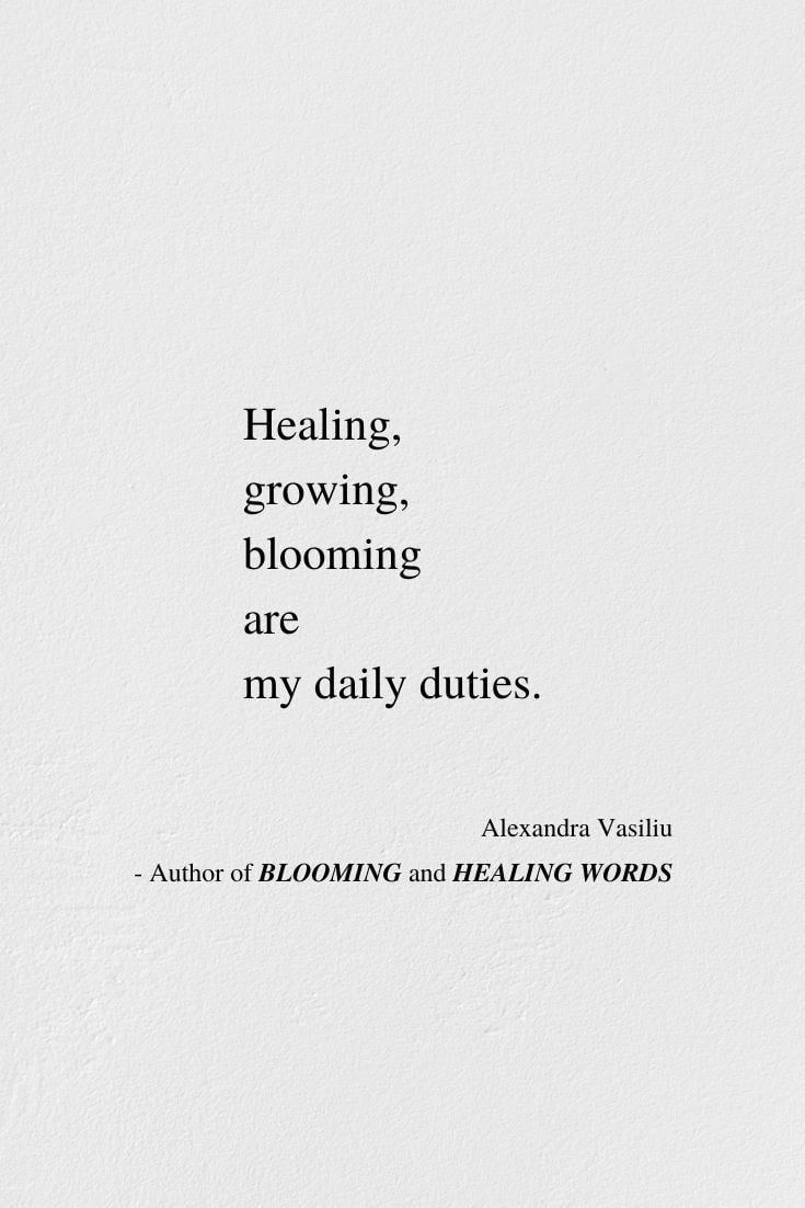 Healing - Poem by Alexandra Vasiliu, Author of BLOOMING and HEALING WORDS