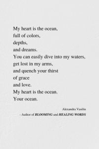 My Heart Is An Ocean - Poem by Alexandra Vasiliu, Author of BLOOMING and HEALING WORDS