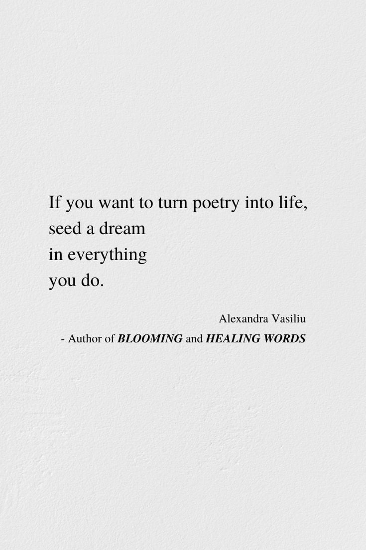 Seed A Dream - Inspirational Poem by Alexandra Vasiliu, Author of BLOOMING and HEALING WORDS