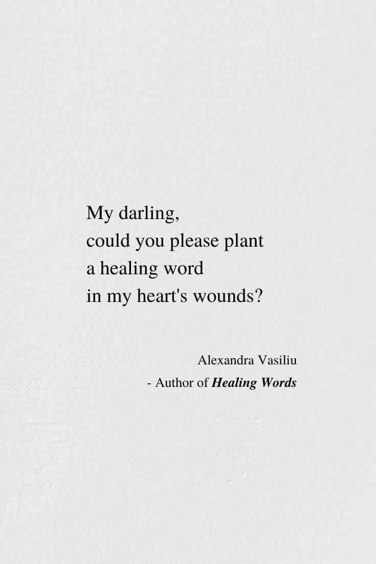 Plant A Healing Word - Inspirational Poem by Alexandra Vasiliu, Author of Healing Words, Be My Moon, and Blooming