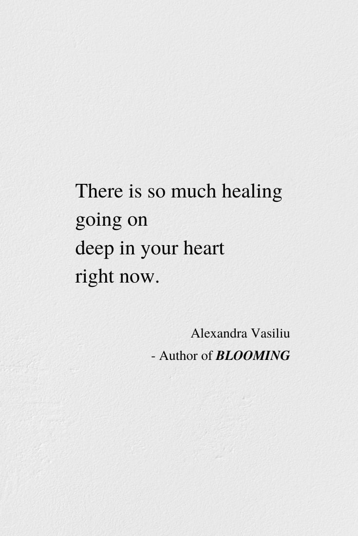 So Much Healing - Poem by Alexandra Vasiliu, Author of BLOOMING and HEALING WORDS