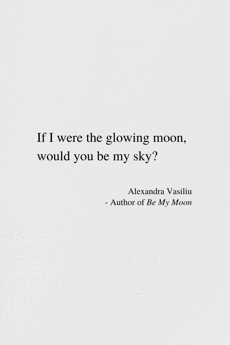If I Were the Moon - Poem by Alexandra Vasiliu, Author of BE MY MOON, BLOOMING, and HEALING WORDS