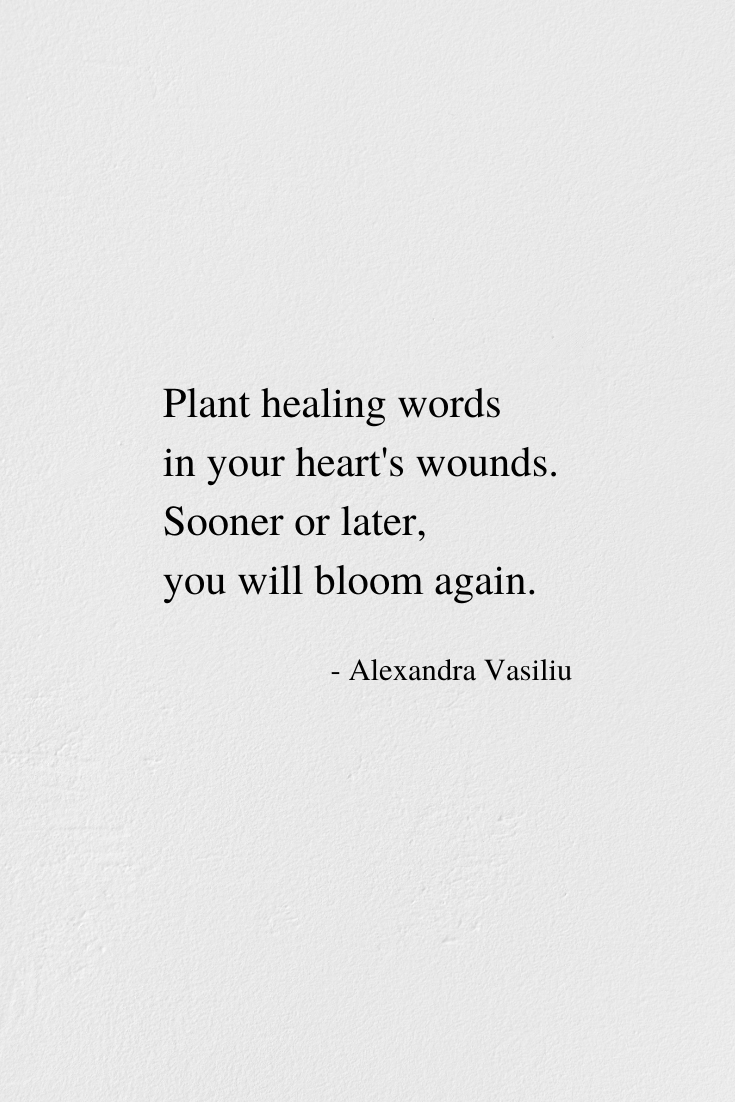 Plant Healing Words - An Inspirational Poem by Alexandra Vasiliu, Author of Healing Words, Be My Moon, and Blooming