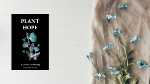 Plant Hope A Journal for Healing by Alexandra Vasiliu