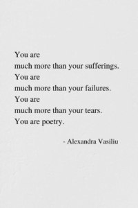 You Are Poetry - An Inspiring Poem by Alexandra Vasiliu, Author of HEALING WORDS, BE MY MOON, and BLOOMING