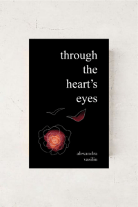 Through The Heart's Eyes - Love Poems by Alexandra Vasiliu