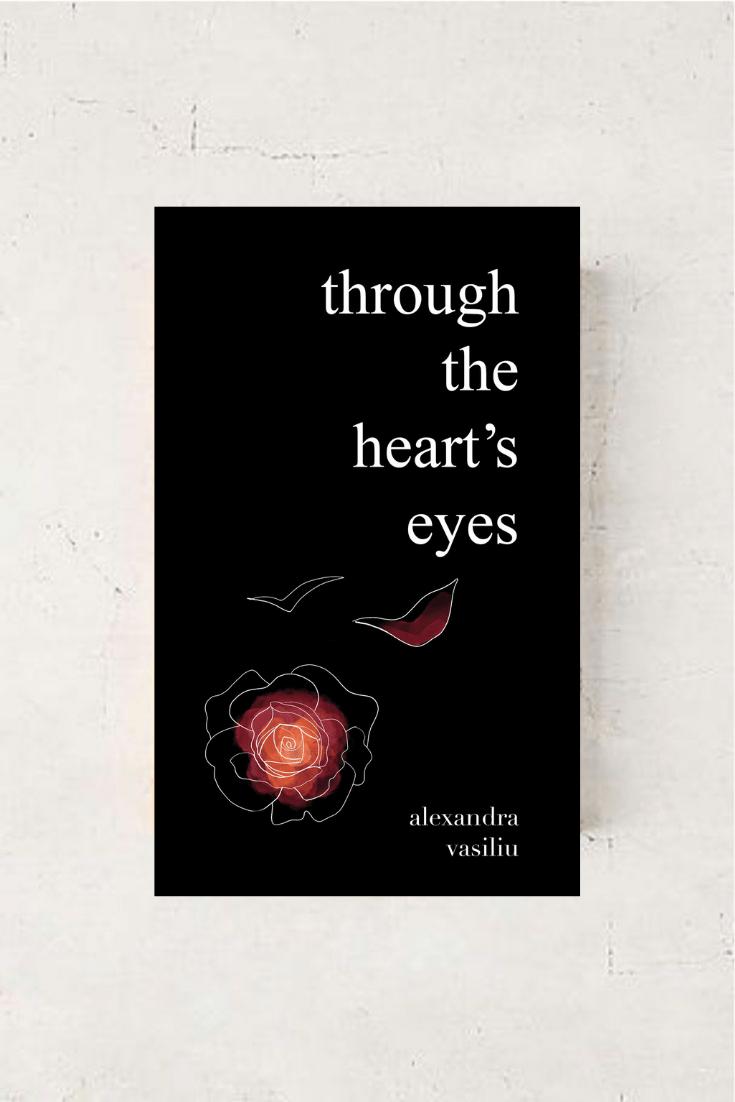 Through The Heart's Eyes - Love Poems by Alexandra Vasiliu