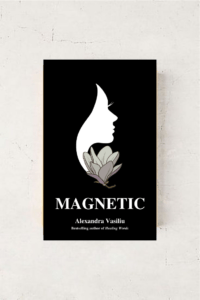 Magnetic_A Poetry Collection For Lovers_Alexandra Vasiliu